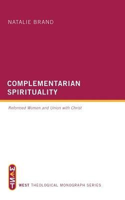 Complementarian Spirituality  -     By: Natalie Brand, Robert Letham