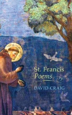 St. Francis Poems  -     By: David Craig