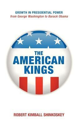 The American Kings  -     By: Robert Kimball Shinkoskey