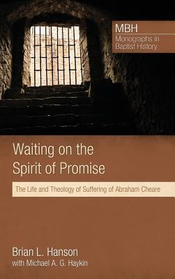 Waiting on the Spirit of Promise  -     By: Brian L. Hanson, Michael Haykin