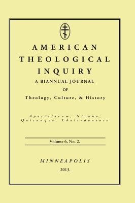 American Theological Inquiry, Volume Six, Issue Two  -     Edited By: Gannon Murphy