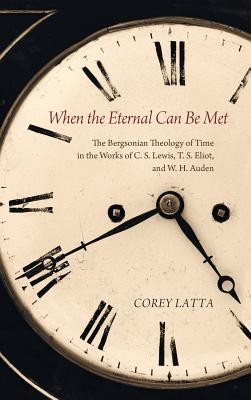 When the Eternal Can Be Met  -     By: Corey Latta