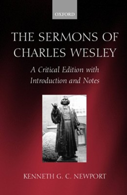 The Sermons of Charles Wesley: A Critical Edition  with Introduction and Notes  -     By: Kenneth G.C. Newport
