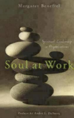 Soul at Work: Spiritual Leadership in Organizations  -     By: Margaret Benefiel