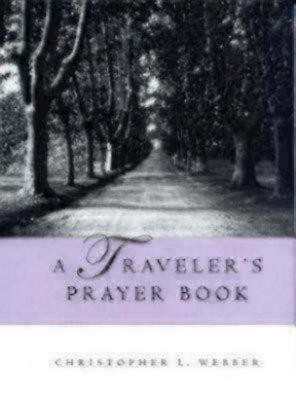 A Traveler's Prayer Book  -     By: Christopher Webber