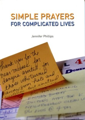 Simple Prayers for Complicated Lives  -     By: Jennifer M. Phillips