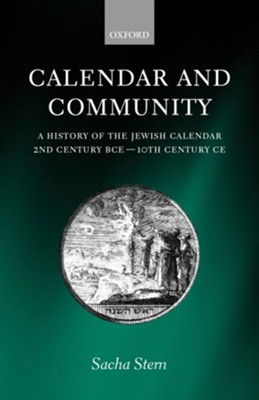 Calendar and Community: A History of the Jewish Calendar, 2nd Century Bce to 10th Century Ce  -     By: Sacha Stern