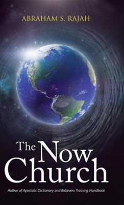 The Now Church  -     By: Abraham S. Rajah