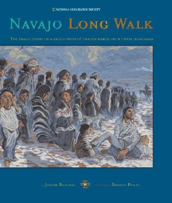 Navajo Long Walk: Tragic Story of a Proud Peoples Forced March from Homeland  -     Edited By: Shonto Begay     By: Joseph Bruchac     Illustrated By: Shonto Begay
