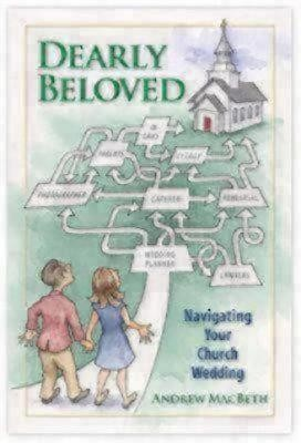 Dearly Beloved: Navigating Your Church Wedding  -     By: Andrew Macbeth