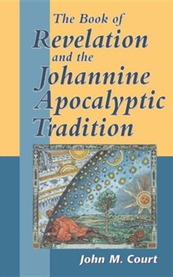 The Book of Revelation and the Johannine Apocalyptic Tradition  -     By: John M. Court