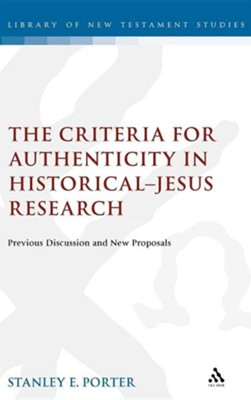 The Criteria for Authenticity in Historical-Jesus Research: Previous Discussion and New Proposals  -     By: Stanley E. Porter