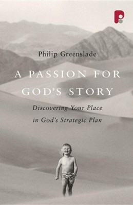 A Passion for God's Story  -     By: Philip Greenslade