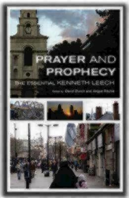 Prayer and Prophecy: The Essential Kenneth Leech  -     Edited By: Angus Ritchie     By: David Bunch