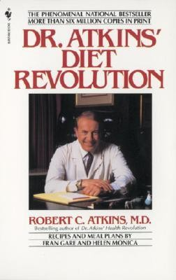 Dr. Atkins' Diet Revolution: The High Calorie Way to Stay Thin Forever  -     By: Robert C. Atkins