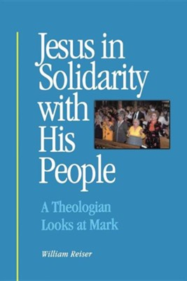 Jesus in Solidarity with His People                      Suffering  -     By: William Reiser