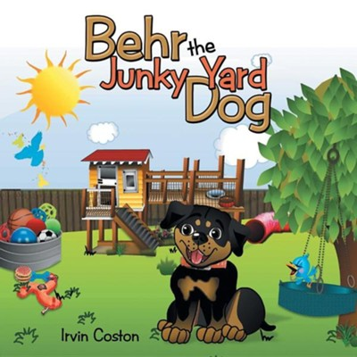 Behr the Junky Yard Dog  -     By: Irvin Coston