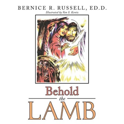 Behold the Lamb  -     By: Bernice R. Russell
