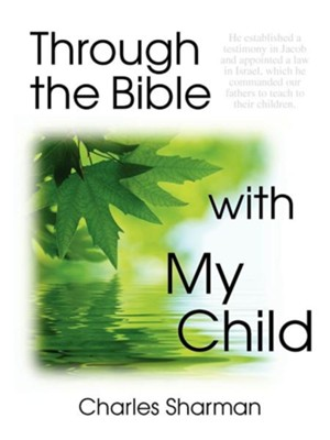 Through the Bible with My Child  -     By: Charles Sharman