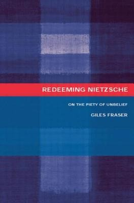 Redeeming Nietzsche: On the Piety of Unbelief  -     By: Giles Fraser