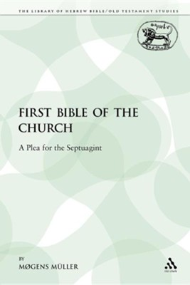 The First Bible of the Church: A Plea for the Septuagint  -     Edited By: Mogens Muller     By: Mgens Mller, Mogens Muller & M. Gens M. Ller