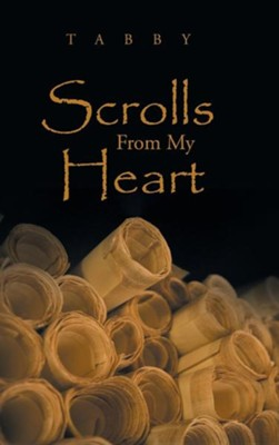 Scrolls from My Heart  -     By: Tabby