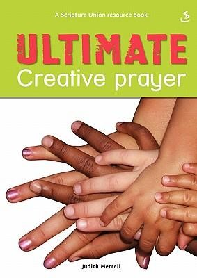 Ultimate Creative Prayer  -     By: Kathryn Copsey, Judith Merrell
