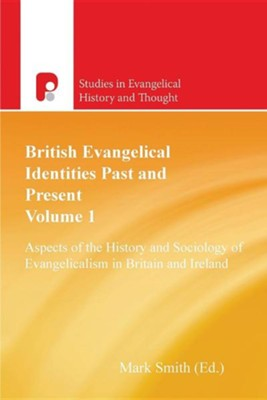British Evangelical Identities Past and Present  -     Edited By: Mark Smith