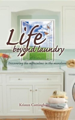 Life Beyond Laundry  -     By: Kristen Cottingham