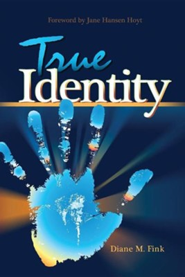 True Identity  -     By: Diane M. Fink