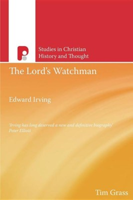 The Lord's Watchman: Edward Irving  -     By: Tim Grass