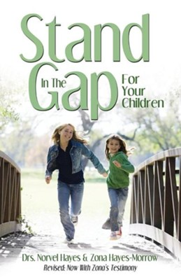 Stand in the Gap for Your Children  -     By: Norvel Hayes