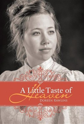 A Little Taste of Heaven  -     By: Doreen Rawlins