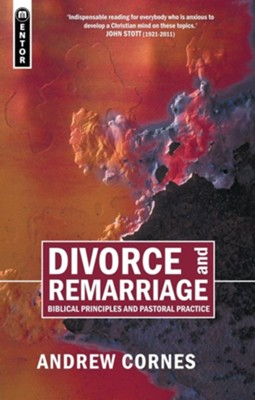 Divorce and Remarriage: Biblical Principles & Pastoral Practice  -     By: Andrew Cornes