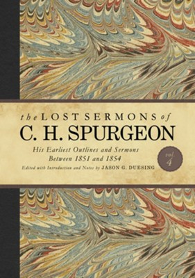 Lost Sermons of C. H. Spurgeon Volume IV  -     Edited By: Jason G. Duesing