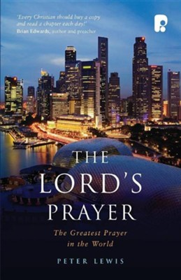 The Lord's Prayer: The Greatest Pray in The World   -     By: Peter Lewis