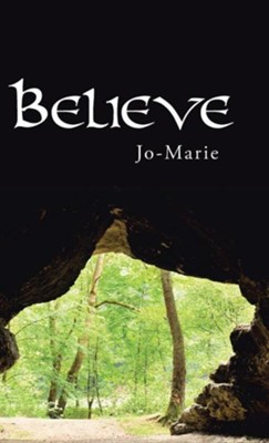 Believe  -     By: Jo-Marie