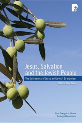 Jesus, Salvation and the Jewish People: The Uniqueness of Jesus and Jewish Evangelism  -     By: David Parker