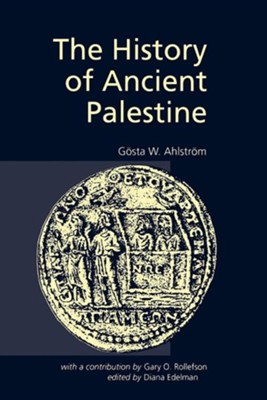 The History of Ancient Palestine   -     By: Gosta Ahlstrom