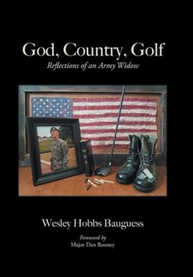 God, Country, Golf: Reflections of an Army Widow  -     By: Wesley Hobbs Bauguess