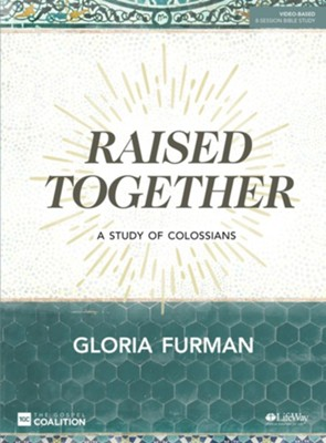 Raised Together, Bible Study Book: A Study of Colossians  -     By: Gloria Furman