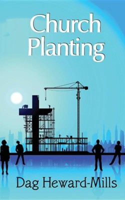 Church Planting Revised Edition   -     By: Dag Heward-Mills