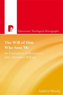 The Will of Him Who Sent Me  -     By: Andrew Moody