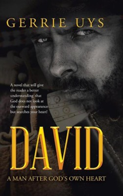 David: A Man After God's Own Heart  -     By: Gerrie Uys