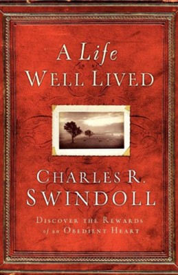 A Life Well Lived   -     By: Charles R. Swindoll