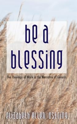 Be a Blessing  -     By: Elizabeth Ellen Ostring