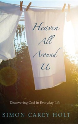 Heaven All Around Us  -     By: Simon Carey Holt