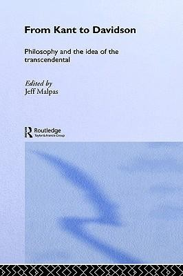 From Kant to Davidson: Philosophy and the Idea of the Transcendental  -     Edited By: Jeff Malpas     By: Jeff Malpas(ED.)