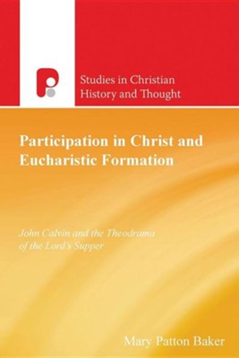 Participation in Christ and Eucharistic Formation  -     By: Mary Patton Baker