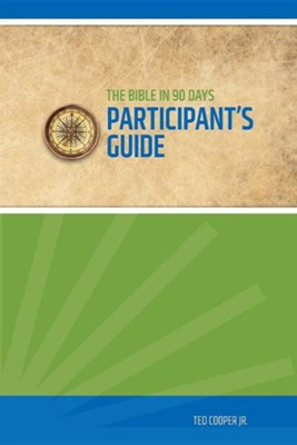 Bible in 90 Days - Participant's Guide  -     Edited By: Ted Cooper